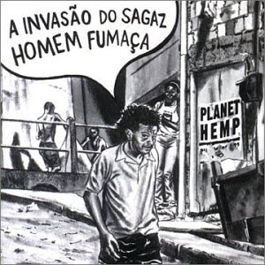 Planet Hemp - A Invas�o Do Sagaz Homem Fuma�a