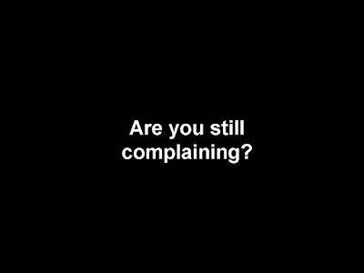 are you still complaining