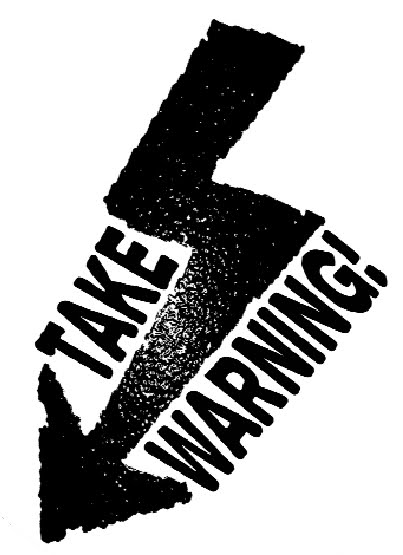 Take Warning!