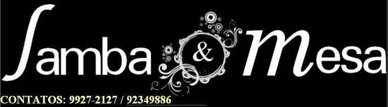 Samba & Mesa - Samba, Pagode e Musica Popular - Samba & Mesa com certeza!