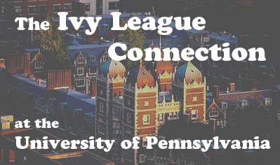 The Ivy League Connection ~ UPenn!