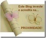 Este Blog investe e acredita na....Proximidade!