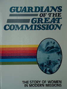 Guardians of the Great Commission: The Story of Women in Modern Missions