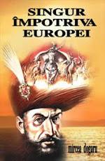 """""""Singur împotriva Europei"""" - Mihai Viteazul de Mircea Dogaru"""