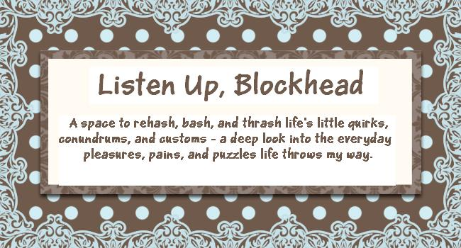 Listen Up, Blockhead