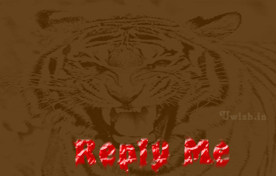 Reply me e greeting cards and wishes with fearceful growsing tiger.