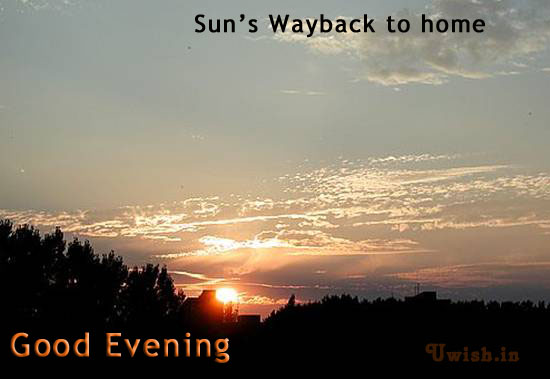 Good evening E greeting cards and wishes with sunset or sun wayback to home.