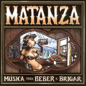 http://3.bp.blogspot.com/_iWfRzatXlIg/SQiaOOZki9I/AAAAAAAAAF8/FKMw0oUgbGg/s320/matanza-musica-para-beber-e-brigar-2003-capa.jpg
