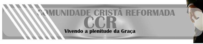 COMUNIDADE CRISTÃ REFORMADA