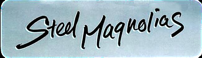 Steel Magnolia's