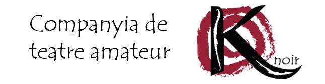 Companyia de Teatre Amateur K-NOIR