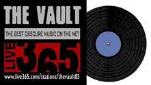 Tune In To The Vault @ Live 365 - For The Best In Obscure Music