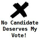 No Candidate Deserves My Vote!