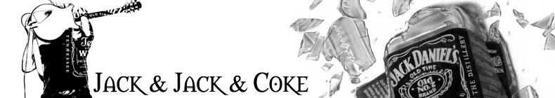 Jack and Jack and Coke