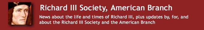 Richard III Society, American Branch News
