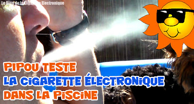 La cigarette electronique à la piscine : c'est possible !!! (VIDEO)