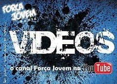 O canal de Vídeos do Força Jovem Bahia