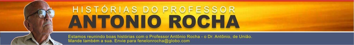 Histórias do Prof. Antônio Rocha
