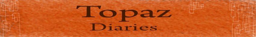 Topaz Diaries
