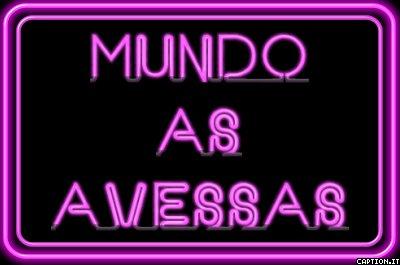 *;*    M u n d o          à s            A v e s s a s    *;*