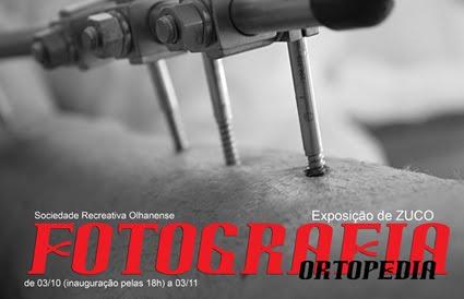 ORTOPEDIA - Exposição de ZUCO - 03/10 a 03/11/2009 - Fotografia - Sociedade Recreativa Olhanense