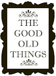 The Good Old Things
