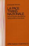 La pace transnazionale. Per un nuovo pluralismo nella politica mondiale