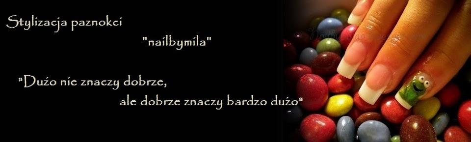 """Stylizacja Paznokci """"Nailbymila"""""""