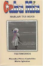 LIBRO CUBA MÍA - PRECIO $15.00 - MÁS INFORMACIÓN ARTÍCULO JULIO 23, 2009
