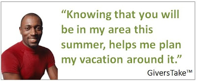 Givers Take Image, Knowing that you'll be in my area this summer, helps me plan my vacation around it.