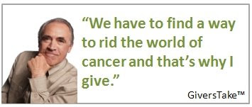 Givers Take Image, We have to find a way to rid the world of Cancer and that's why I give.