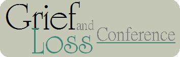 GRIEF AND LOSS CONFERENCE