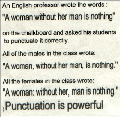 A woman without her man is nothing - punctuation
