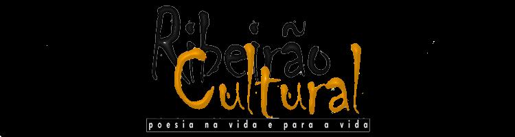 Ribeirão Cultural: Poesia na vida e para a vida.
