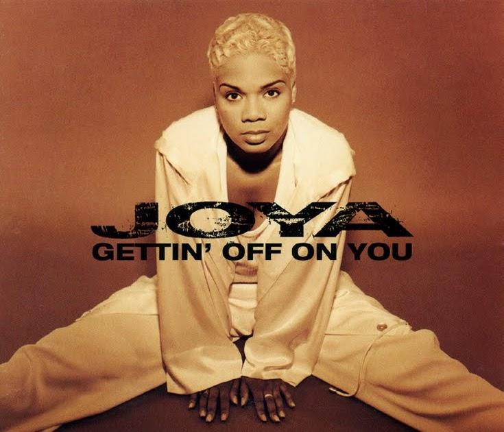 Joya Gettin' Off On You