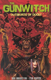 Cover of Gunwitch: The Outskirts of Doom trade by Daniel Brereton and Ted Naifeh