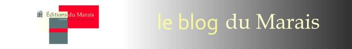 Le blog du Marais / blog des Editions du Marais