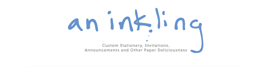 An Inkling Design - Custom Invitations, Announcements & Stationery