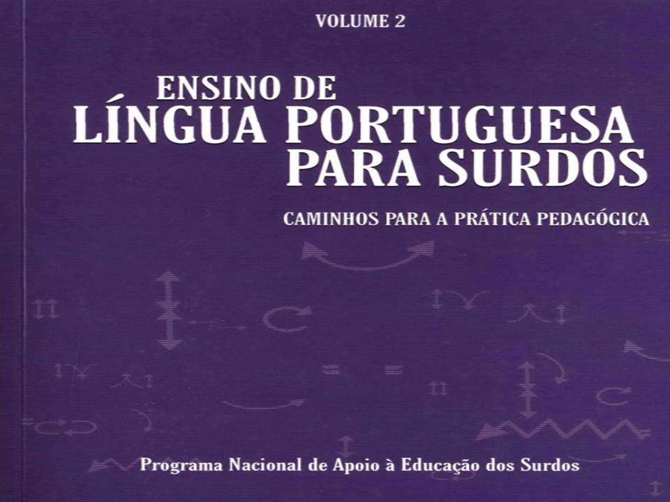 LIVRO - Ensino de Língua Portuguesa para Surdos
