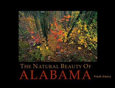 To purchase a copy of The Natural Beauty of Alabama go to www.frankemory.com