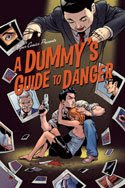 A Dummy's Guide to Danger