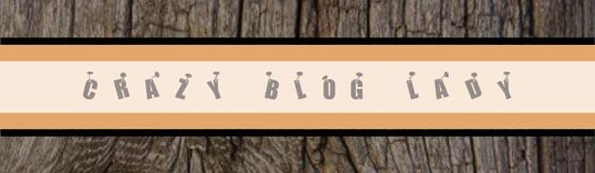Crazy Blog Lady