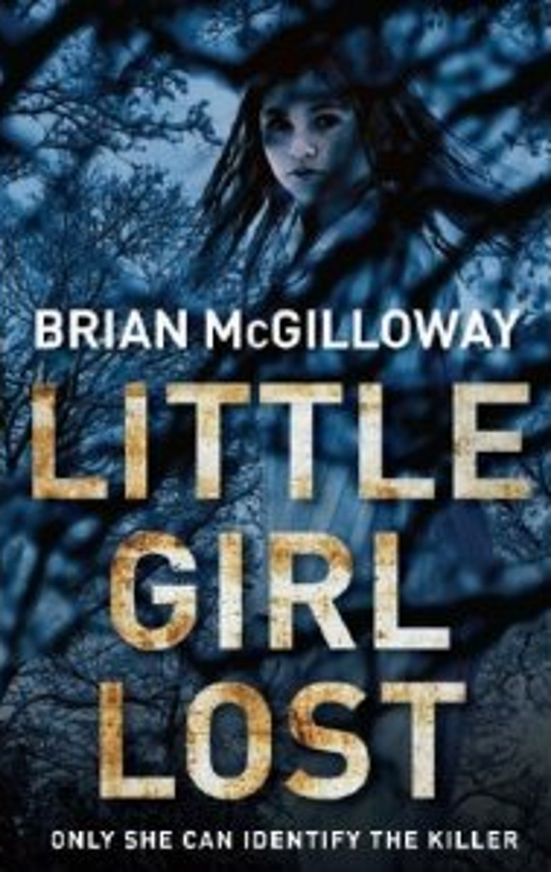 that's what little girls are made of. Brian McGilloway's LITTLE GIRL LOST, ...