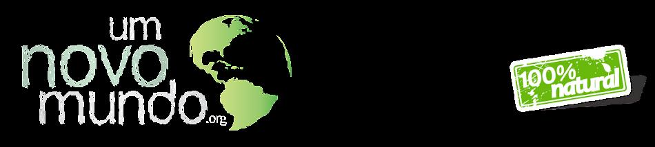 Um Novo Mundo  •  Sustentabilidade é o Futuro