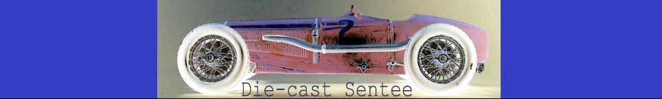 Die-cast Sentee
