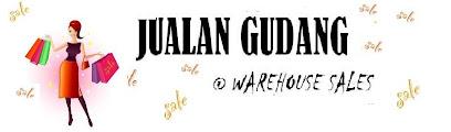Jualan Gudang/ Warehouse Sales