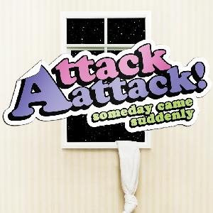 http://3.bp.blogspot.com/_jZaXDA2NNK4/SV6aVMzub2I/AAAAAAAAASU/LP4PVPkwV-I/s320/attack-attack-someday-came-suddenly-2008.jpg