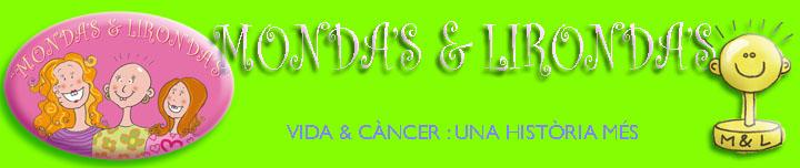 MONDASLIRONDAS:vida&càncer