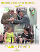 Family Fever  by Sam Cree  performed by McQuillian Drama Group Ballycastle