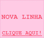 NOVA LINHA: